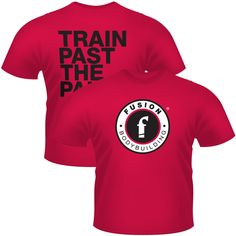 FUSION BODYBUILDING RED TRAIN PAST THE PAIN T-SHIRT