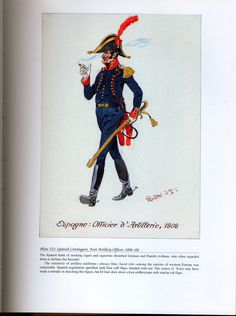 Foreign Troops: Plate 122: Spanish Contingent, Foot Artillery Officer, 1806-08. Lead Soldiers, Toy Soldiers, French Revolution, Napoleonic Wars, Military History, Troops, Cuba, Britain, Portugal