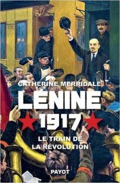 Découvrez Lénine, 1917 de Catherine Merridale sur Booknode, la communauté du livre