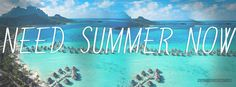 Need Summer Now Facebook Cover Photo | JUSTBESTCOVERS