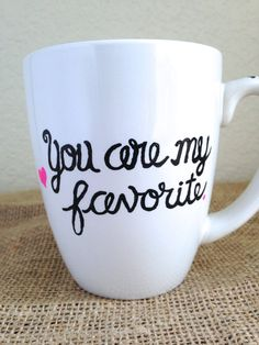 Hand Painted Mug You are my favorite with by STITCHandCABOODLE, $14.00