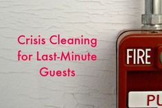 Crisis Cleaning For Last-Minute Guests