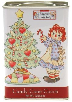 *RAGGEDY ANN. My sister got this for me for Christmas one year.
