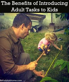 The Participation Effect: introducing adult tasks to kids discusses how our family installs the skills necessary for small children to understand the complex jobs that mom and dad do around the house. Help demystify parental jobs to build confidence and e