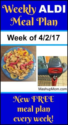 Weekly ALDI meal plan week of 4/2/17 - 4/8/17 -- Six complete dinners for four, $60 out the door! Save time and money with meal planning. http://www.mashupmom.com/weekly-aldi-meal-plan-week-4217-4817/