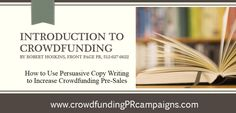 """How to Use Persuasive Copy Writing to Increaese Crowdfunding Pre-Sales"" by Robert Hoskins, Crowdfunding PR =>"