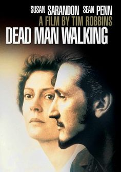 Dead Man Walking (1995)  good movie but am not a fan of the 2 main actors.