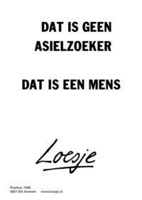 Dat is geen asielzoeker, dat is een mens. Refugee Quotes, Help The Poor, Dutch Quotes, Good To Know, Philosophy, Me Quotes, Wisdom, Math Equations, Writing