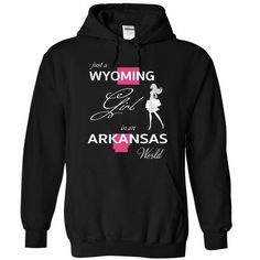 Awesome Tee WYOMING GIRL IN ARKANSAS WORLD T-Shirt