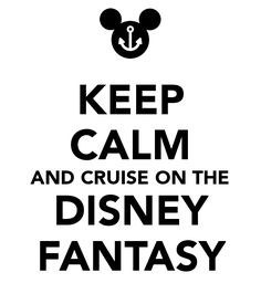 KEEP CALM AND CRUISE ON THE DISNEY FANTASY