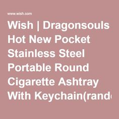 Wish | Dragonsouls Hot New Pocket Stainless Steel Portable Round Cigarette Ashtray With Keychain(random pattern. 1 piece)