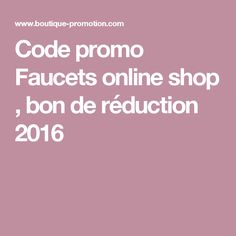 Code promo Faucets online shop , bon de réduction 2016