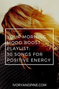 your morning mood boost: 30 songs for positive energy | mental health | self care | productivity | music for self care