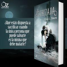 Oz Editorial presenta #Hechizada  ¿Qué estás dispuesta a sacrificar cuando la única persona que puede salvarte es la misma que debe matarte?