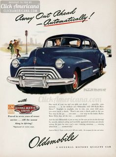 1947 Oldsmobile: Away out ahead – automatically! No clutch to press...no gears to shift!