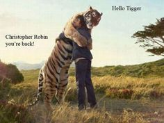 Tigger and Christopher Robin all grown up...;( this makes me want to cry...whhy am I so sentimental over this?
