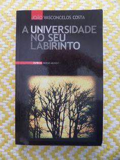 Arca dos Livros: A UNIVERSIDADE NO SEU LABIRINTO