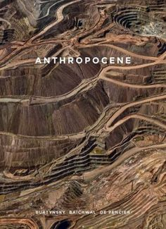 Anthropocene is the latest book by Edward Burtynsky, Jennifer Baichwal and Nicholas de Pencier that observes the human impact on Earth in photographs, essays and poems. Carleton University, Queen's University, Species Extinction, Art Gallery Of Ontario, Photography Institute, Catalog Cover, Scenery Photography, Industrial Photography, Science Fair Projects