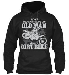 Never Underestimate An Old Man With A Dirt Bike Black Sweatshirt Front