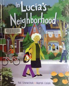 In Lucia's Neighborhood book by Pat Shewchuk Read Aloud Books, Good Books, Community Helpers Preschool, Social Studies Curriculum, Play N Go, Preschool Books, Reading Levels, Childrens Books, The Neighbourhood