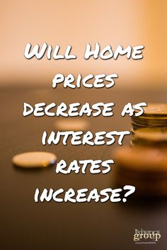 Mortgage Rates are Rising — Does That Mean Home Prices Will Fall? Loan Interest Rates, Mortgage Rates, House Prices, Meant To Be, Group, Home, House, Ad Home, Homes