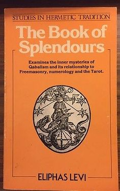 The Book of Splendours by Eliphas Levi (Paperback 1981 Aquarian Press)