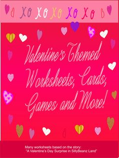 """PDF for $6.00 at https://www.teacherspayteachers.com/Store/Pages-Sillybeanz-Land Valentine's Day worksheets, Games, Cards for teachers that are themed around my ebook,""""Valentine's Day Surprise in SillyBeanz Land""""($2.99 at http://www.amazon.com/dp/B00S94O9BK)"""