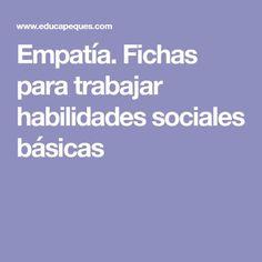 Empatía. Fichas para trabajar habilidades sociales básicas