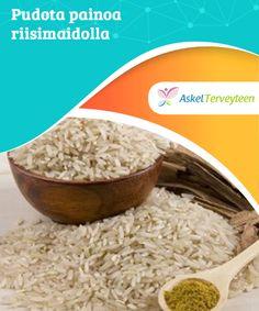Pudota painoa riisimaidolla   #Riisimaidolla on #herkullinen, lempeä maku ja mikä parasta, se tekee keholle hyvää. Riisimaito sulaa helposti ja nopeasti, se sisältää paljon #ravintoaineita.  #Laihduttaminen