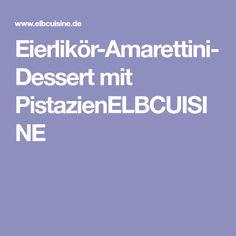 Eierlikör-Amarettini-Dessert mit PistazienELBCUISINE