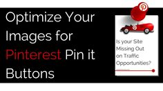 Optimize Your Images for Pinterest Pin it Buttons