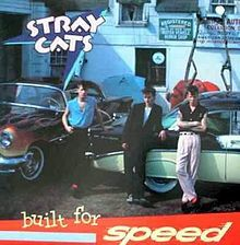 Stray Cats/Built For Speed - Released June 1982. Saw them at the Mountain Aire '83 Festival at the Calaveras County Fair Grounds, CA on Saturday, June 4, 1983.