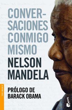 Los textos personales de Nelson Mandela inéditos hasta el momento.¿Cuáles eran los pensamientos del líder e icono africano Nelson Mandela cuando llegaba el fi nal de día durante los 27 años que  estuvo recluido en prisión? Por primera vez en la historia, la Fundación Nelson Mandela descubre toda una vida escrita ... http://www.imosver.com/es/libro/conversaciones-conmigo-mismo_4309980760