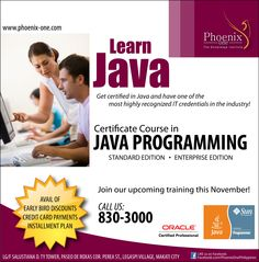 Start your programming career by learning Java and teach yourself to develop professional applications for desktop PCs, such as utilities and games. Register for our November training! Call us at (02) 830-3000 or visit http://www.phoenix-one.com for inquiries and registration.