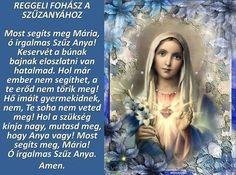 """Képtalálat a következőre: """"Most segíts meg Mária, ó irgalmas Szűzanya! Rainbow Dash, Prayers, Blessed, Faith, Books, Movies, Movie Posters, Marvel, Inspiration"""