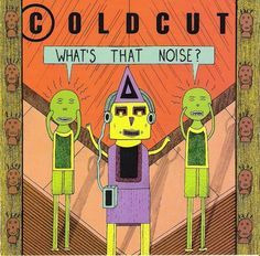 Coldcut - What's That Noise