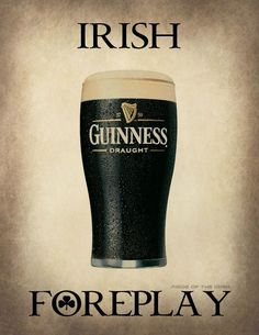 Irish Foreplay, With A Little Bit Of Head.. Naughty beer humor