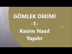 GÖMLEK DİKİMİ -1- Kesim Nasıl Yapılır ? - YouTube Sewing Clothes, Singer, Youtube, Stitch, Clothes For Women, Blog, Shirts, Canoe, Outerwear Women