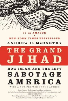 MUST READ---The Grand Jihad: How Islam and the Left Sabotage America by Andrew C McCarthy, http://www.amazon.com/dp/B006M9JCOS/ref=cm_sw_r_pi_dp_gKp.qb1KQFRD4