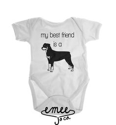 My Best Friend is a Rottweiler This dog baby clothes design is a great gift for any expecting Rottweiler mom.