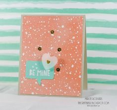 Be Mine ♥♥♥ by Marcee - Cards and Paper Crafts at Splitcoaststampers