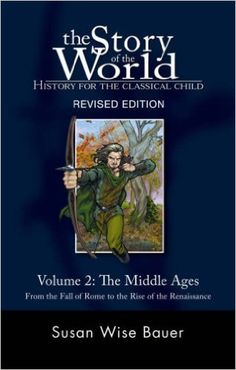 Amazon.com: The Story of the World: History for the Classical Child: The Middle Ages: From the Fall of Rome to the Rise of the Renaissance (Second Revised Edition) (Vol. 2) (Story of the World) (9781933339092): Susan Wise Bauer: Books