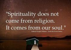 Spirituality comes from our souls