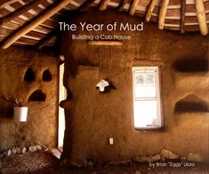 """The Year of Mud: Building a Cob House by Brian """"Ziggy"""" Liloia"""