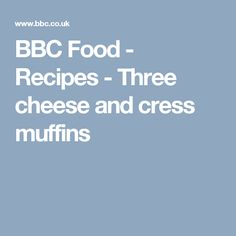 BBC Food - Recipes - Three cheese and cress muffins