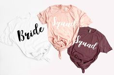 Squad T shirt.Bride.Bachelorette Party.UNISEX SHIRTS.Bride to