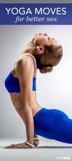 Here are 7 yoga moves that will improve your fitness and your sex life! Who doesn't want a better sex life?