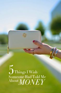 5 Things I Wish Someone Had Told Me About Money