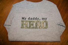 My Daddy My Hero welcome home military shirt by SewSweetGiggles, $17.00