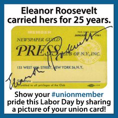 Show your #unionmember pride this Labor Day by uploading, pinning, tweeting, or sharing a picture of your union card! Eleanor Roosevelt carried hers with pride for 25 years. Visit http://unionmember.org to see other ways to support union members this weekend!